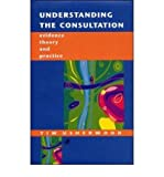 img - for [(Understanding the Consultation: Evidence, Theory and Practice)] [Author: Tim Usherwood] published on (August, 1999) book / textbook / text book
