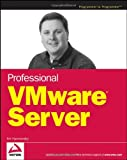 Professional VMware Server, Eric Hammersley, 0470079886