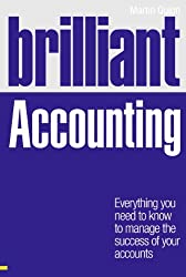 Brilliant Accounting: Everything You Need to Know to Manage the Success of Your Accounts (Brilliant Business)