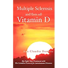Multiple Sclerosis and (lots of) Vitamin D: My Eight-Year Treatment with The Coimbra Protocol for Autoimmune Diseases