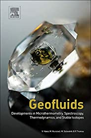 Geofluids. Developments In Microthermometry, Spectroscopy, Thermodynamics And Stable Isotopes
