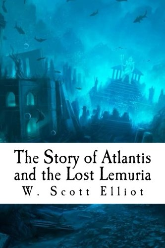 The Story of Atlantis and the Lost Lemuria (The Story Of Atlantis And The Lost Lemuria)