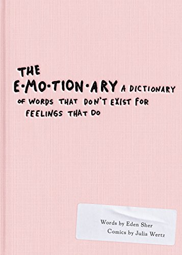 ctionary of Words That Don't Exist for Feelings That Do ()