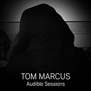 FREE: Audible Sessions with Tom Marcus Speech