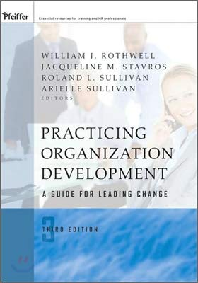 Practicing Organization Development: A Guide for Leading Change (Leading And Managing Change In Organization Development)