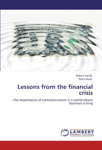 Lessons From The Financial Crisis    The Importance Of Communication In A World Where Business Is King