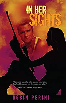 In Her Sights (A Montgomery Justice Novel Book 1) by [Perini, Robin]