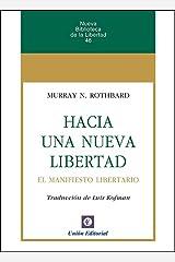 Hacia una nueva Libertad. El Manifiesto Libertario (Nueva Biblioteca de la Libertad nº 48) (Spanish Edition) Kindle Edition