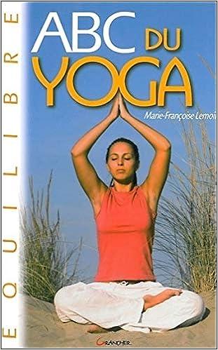 ABC du yoga (ABC Equilibre): Amazon.es: Marie-Françoise ...