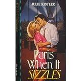 Paris When It Sizzles, Julie Kistler, 1565970802