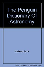 The Penguin dictionary of astronomy;…