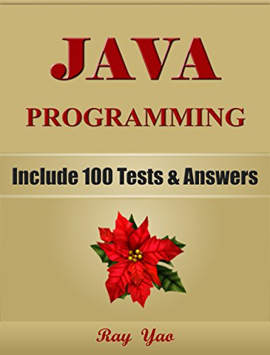 JAVA Programming: For Beginners, Learn Coding Fast! Include 100 Tests & Answers, Java Crash Course, Quick Start Guide, Tutorial Book by Hands-On Projectsm ... Ultimate Beginner's Guide! (English Edition)