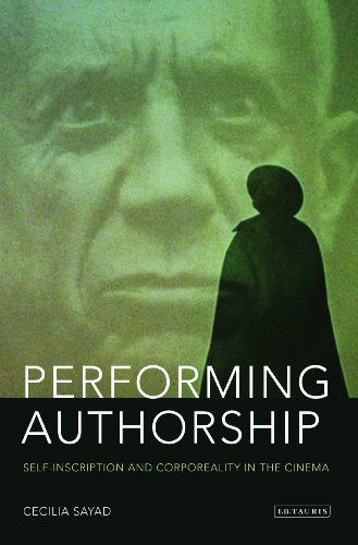 Performing Authorship: Self-Inscription and Corporeality in the Cinema (Tauris World Cinema)