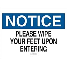 "Brady 41371 Aluminum, 10"" X 14"" Notice Sign Legend, ""Please Wipe Your Feet Upon Entering"""