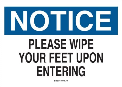 10 X 14 Notice Sign Legend Brady 41371 Aluminum Please Wipe Your Feet Upon Entering 10 X 14 Notice Sign Legend Please Wipe Your Feet Upon Entering