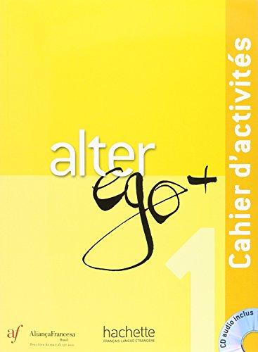 Alter Ego + 1 - Cahier D'activites (ed. Alianca Francesa)