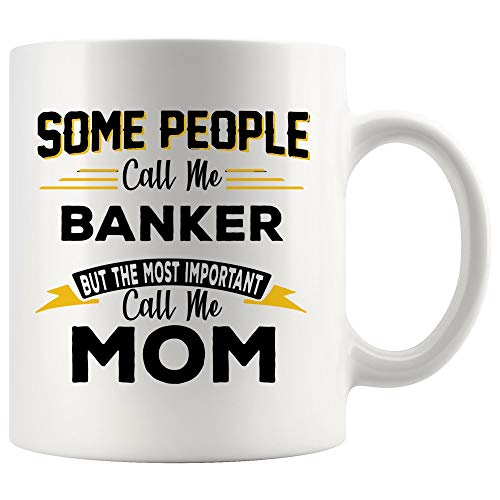 Important People Call Mom Banker Mug Best Coffee Cup Gift Mommy Mama Mother Day Son Daughter | Best Personal Investment Retired Funny Gift World Mom Dad Future Retirement