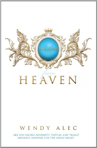 Best visions from heaven by wendy alec for 2019