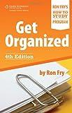 Get Organized (Ron Fry's How to Study Program)