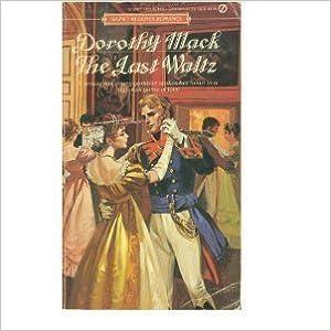 Book The Last Waltz (Signet Regency Romance) by Dorothy Mack (1986-03-04)