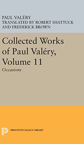 Collected Works of Paul Valery, Volume 11: Collected Works of Paul Valéry, Volume 11 – Occasions