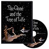 The Clone and the Tree of Life by David Salmastyan, Vram Martirosyan, George Salmastyan