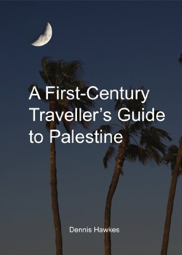 A First-Century Traveller's Guide to Palestine