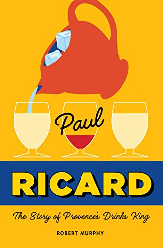 Paul Ricard: The Story of Provence's Drinks -
