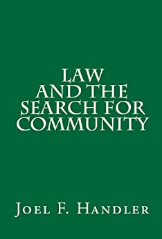 Law and the Search for Community (Classics of Law & Society) by [Handler, Joel F.]