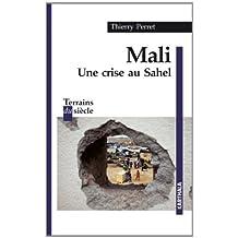 Mali: Une Crise Au Sahel (terrains du Siecle)