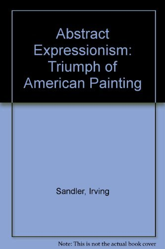Abstract Expressionism Paintings - Abstract expressionism: The triumph of American painting
