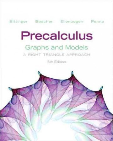 Precalculus Graphs and Models W/Graphing Calculator Manual: A Right Triangle Approach