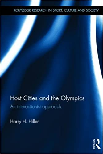 Host Cities And The Olympics An Interactionist Approach Routledge