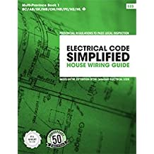 Electrical Code Simplified: Residential Wiring: MultiProvince Book1 (AB, BC, ON, SK, MB, NB, NS, PEI, NFLD)
