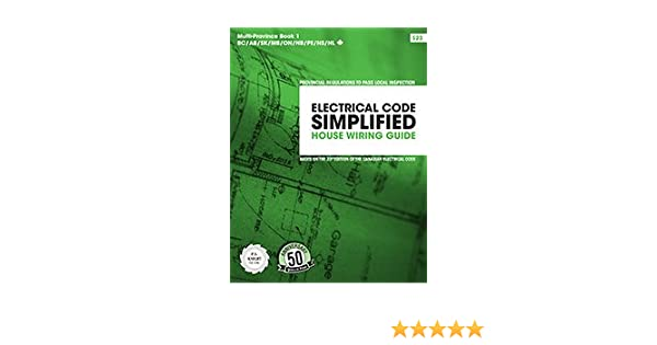 electrical code simplified residential wiring multiprovince rh amazon ca Basic Residential Electrical Wiring Diagram Basic Residential Electrical Wiring Diagram