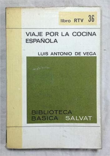 Viaje por la cocina española: Amazon.es: De vega, Luis Antonio: Libros