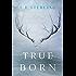 True Born