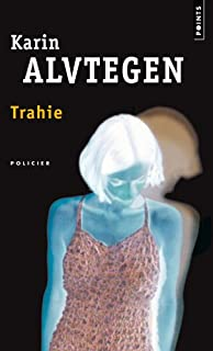 Trahie : roman, Alvtegen, Karin