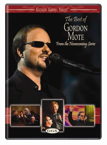 Gaither Gospel Series: The Best of Gordon Mote - From the Homecoming Series -