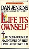 Life Its Ownself, Dan Jenkins, 0451137957