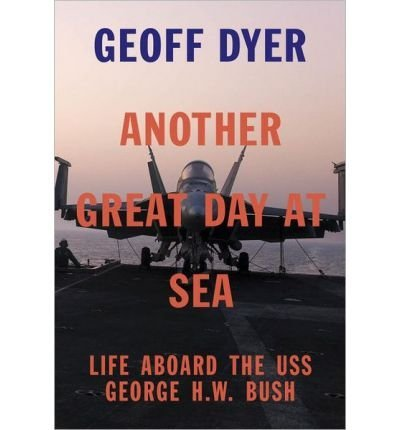 Geoff Dyer Another Great Day at Sea (Hardback) - Common ebook