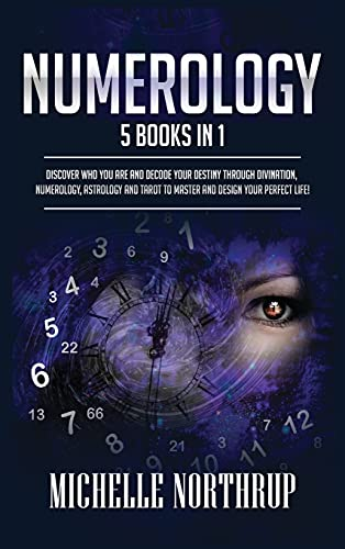Numerology: 5 Books in 1: Discover Who You Are and