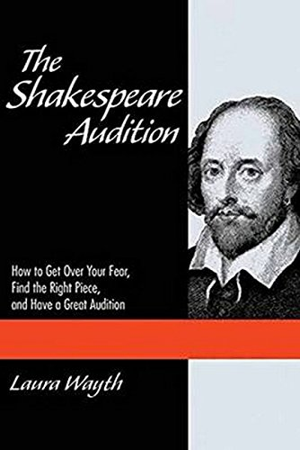 The Shakespeare Audition: How to Get Over Your Fear, Find the Right Piece, and Have a Great Audition (The Applause Acting Series) (Fear Sheet Music)