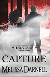 The Clann Series, Book #4: Capture (Volume 4)