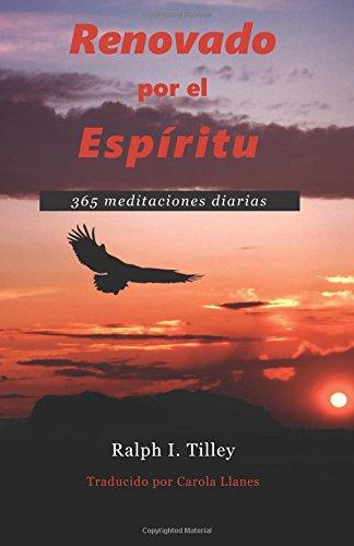 Renovado por el Espiritu: 365 meditaciones diarias (Spanish Edition) [Dr. Ralph I. Tilley] (Tapa Blanda)