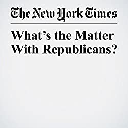 What's the Matter With Republicans?