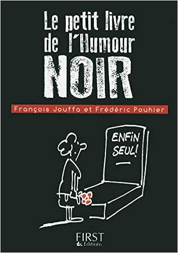 Amazon Fr Petit Livre De Humour Noir Francois Jouffa