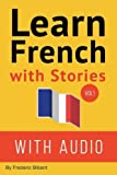 Learn French with Stories: 7 Short Stories For Beginner and Intermediate Students (French and English Edition)