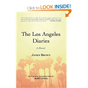 The Los Angeles Diaries : A Memoir James Brown