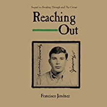 Reaching Out Audiobook by Francisco Jiménez Narrated by Adrian Vargas
